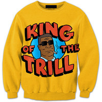 King Of the Trill Sweatshirts