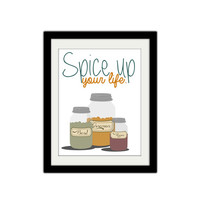 "Spice up your life. Motivational Poster. Kitchen Poster. Inspirational Quote. Kitchen Print. Modern and Trendy. 8.5x11"" Poster."