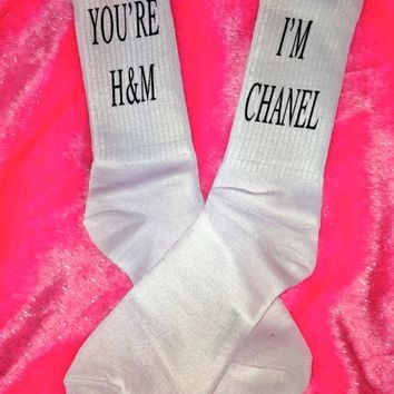 SWEET LORD O'MIGHTY! You're H&M I'm CHANEL SOCKS