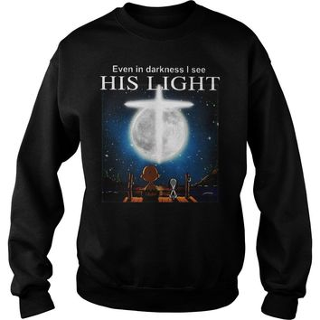 Snoopy Charlie Brown Event In Darkness I See His Light Shirt Sweat Shirt