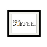 """But first...coffee. Simple coffee poster. Minimal. Typewriter. Coffee quote. Kitchen poster. Kitchen Print. Typography. 8.5x11"""" Print."""