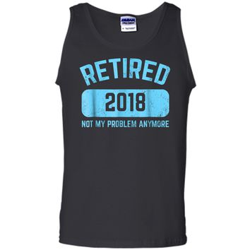 Funny Retirement Party Gift  Not My Problem Anymore Tank Top