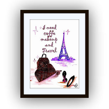 I need coffee makeup and travel, kate spade quotes art decal, Printable Wall decor, louis vuitton bags decal, fashion quote coco chanel heel