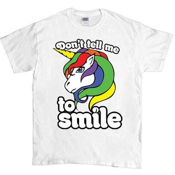 Don't Tell Me To Smile Unicorn -- Unisex T-Shirt