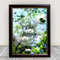 Live Simply - 8x10 Printable Art, Home Decor Dogwood Photo, Photo Quote Instant Download