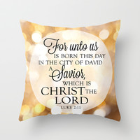 For Unto Us... Christmas Scripture Luke 2:11 Throw Pillow by Misty Diller of Misty Michelle Design
