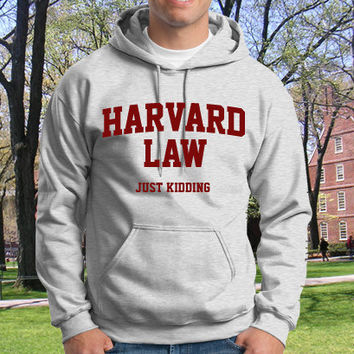 Harvard Law Just Kidding HOODIE Tshirt funny shirt by OlympicInk