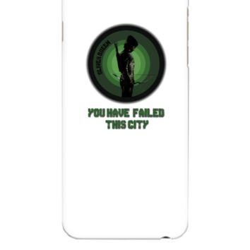 Arrow - You Have Failed This City - iphone 6 Plus Case