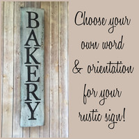 Bakery Sign - Rustic Kitchen Sign, Repurposed Wood Sign, Large Vertical Sign, Hand-painted Sign, Rustic Farmhouse Decor