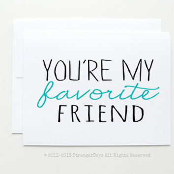 "Friendship Card ""You're my Favorite Friend"" Best friend card. Greeting card."