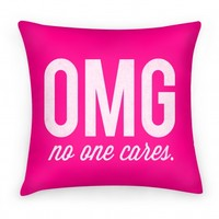 OMG (No One Cares) Pillow