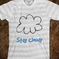 STAY CLOUDY FOR CAYLEN