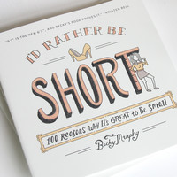 I'd Rather Be Short