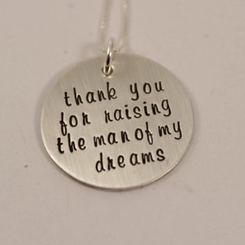 """""""Thank you for raising the man of my dreams"""" sterling silver necklace"""