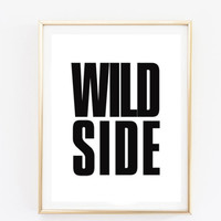 wild side fashion quote fashion bedroom quote typographic print pinterest inspirational motivational tumblr room decor framed quotes teen