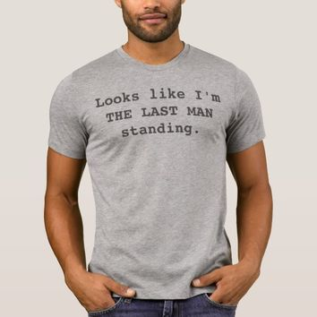 The Last Man Standing T-Shirt