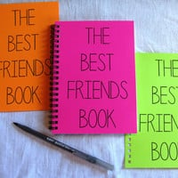 SPECIAL EDITION- The Best Friends Book- Your Choice Neon Color - 5 x 7 journal