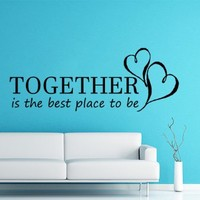 Wall Decals Together is the Best Place to Be Quote Decal Love Vinyl Sticker Bedroom Home Decor Wedding Salon Room Art Murals MN285