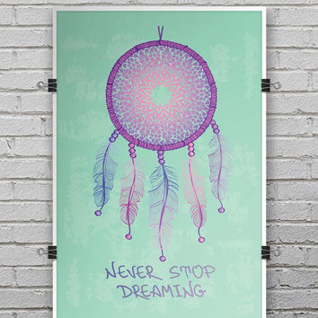 Never Stop Dreaming Dreamcatcher - Ultra Rich Poster Print