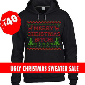 Black Ugly Christmas Hoodie Sweater, Merry Christmas Bitch Hoodie, Funny Christmas Sweatshirt, Ugly Christmas Hoody,Tacky Christmas Sweaters