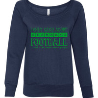 I Only Care About Seahawks Football Shirt. Seattle Fans.Super Bowl Bound!! Bella Ladies Wideneck Sweatshirt - 7501