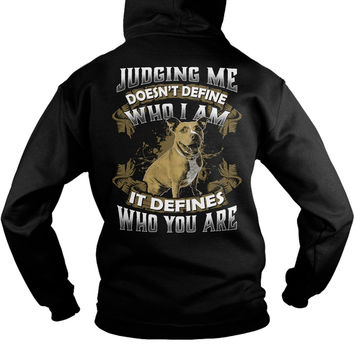 Pitbull Collection-  Judging me doesnt define who i am -Unisex Hoodie - SSID2016
