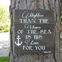 """Joyful Island Creations """"Mightier than the waves of the sea is his love for you"""" large wood sign/ anchor signs"""