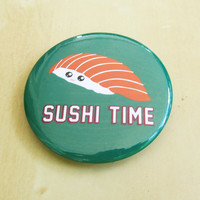 Sushi Time Super Kawaii Sushi Button  2 In""