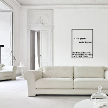 ALL IS PRETTY Andy Warhol Quote vinyl wall decal for your personal bedroom, playroom, livingroom space pop art decor