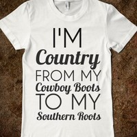 COUNTRY FROM MY COWBOY BOOTS TO MY SOUTHERN ROOTS