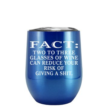 FACT Two To Three Glasses Reduces Risk on Translucent Blue 12 oz Stemless Wine Tumbler