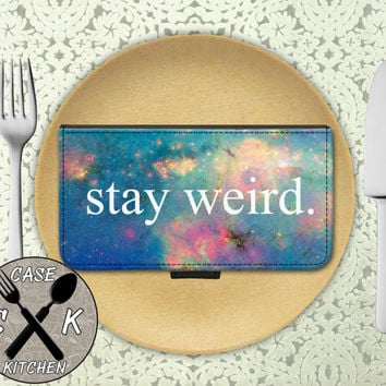 Stay Weird Tumblr Inspired Galaxy Cute Funny Custom Wallet Phone Case For The iPhone 4 and 4s and iPhone 5 and 5s and 5c iPhone 6 and 6 Plus