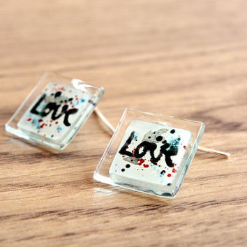 Love earrings - Fused glass earrings - Romantic earrings - Funny drop earrings - Fused glass jewelry with words - Square - Dangly earrings