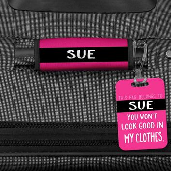 Pink and Black Luggage Handle Wrap, You won't look Good in my clothes Bag Tag, Personalized Luggage, Travel Gifts, Personalized bag tag