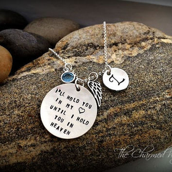 Memorial Necklace - I'll Hold You In My Heart Until I Hold You in Heaven- Sympathy Gifts - Memorial Jewelry