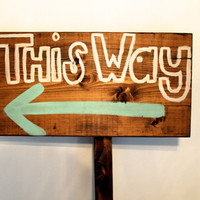 Wedding Signs, Direction Sign, Wooden wedding sign, Handmade custom sign, Custom wedding signs