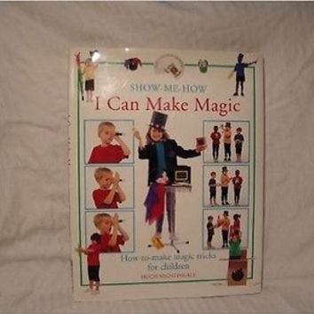 I Can Make Magic: How-To-Make Magic Tricks for Children