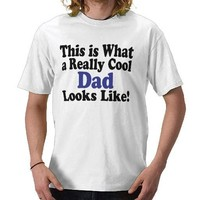 Really Cool Dad Shirt from