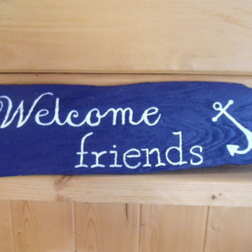 Welcome Friends Nautical Driftwood Sign, Shelf Sitter, Welcome Sign