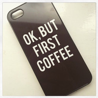 Okay, But First Coffee Black iPhone Case 6/6s Plus