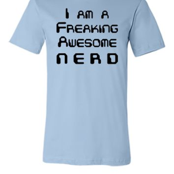 I Am A Freaking Awesome Nerd