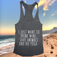I just want to drink wine save animals and do yoga Tank top yoga racerback funny work out fitness gym vegan healthy