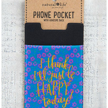 Natural Life Phone Pocket - Happy Today
