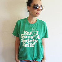 "Vintage 70s Distressed Soft and Thin Screen Stars Green ""Yes I Gave a Safety Talk"" T Shirt"