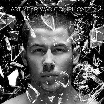 Nick Jonas - Last Year Was Complicated [Clean]