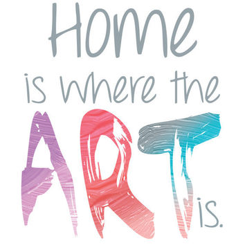 Instant Download Home Is Where The Art Is Quote Poster Wall Decor