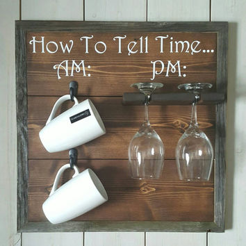 How to tell time - am pm sign -  coffee cup and wine glass display - wine gift idea - coffee gift idea - wedding gift - READY TO SHIP