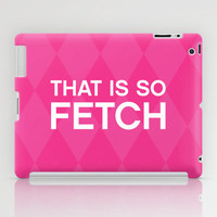 That is so FETCH - quote from the movie Mean Girls iPad Case by AllieR