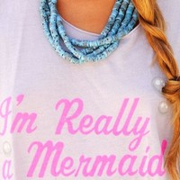 I'm Really a Mermaid @youregonnalovethis - skreened
