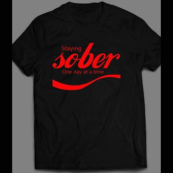 STAY SOBER ONE DAY AT A TIME INSPIRATIONAL COLA DRINK PARODY T-SHIRT